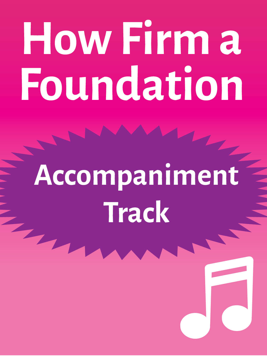 How Firm a Foundation – accompaniment track (mp3 download)