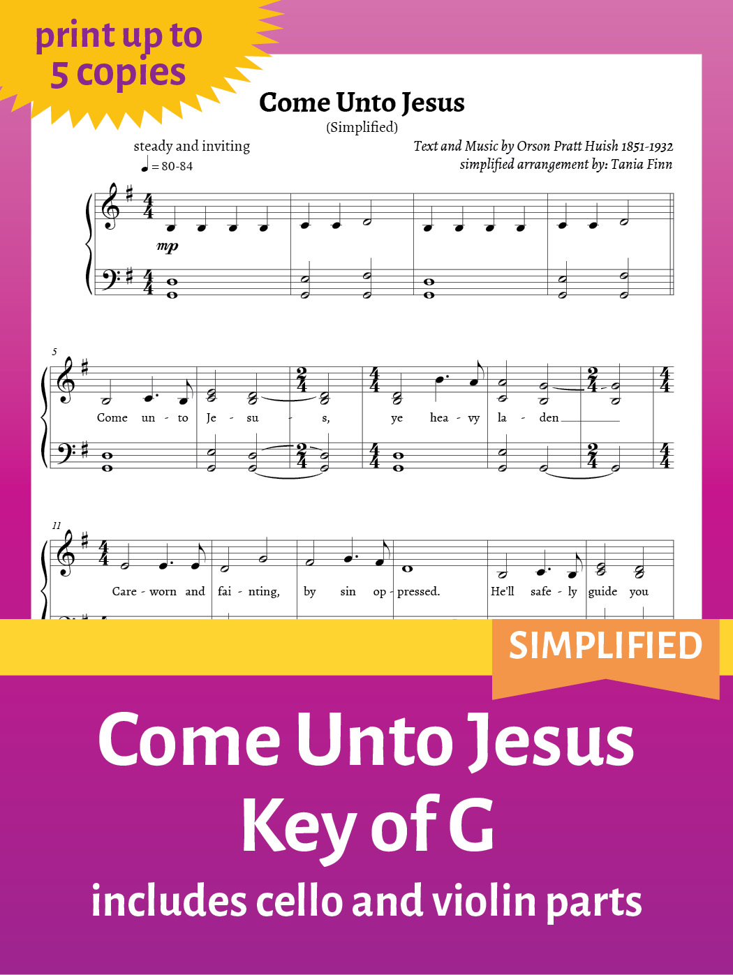 Come Unto Jesus – Sheet Music – Key of G – Simplified – up to 5 copies