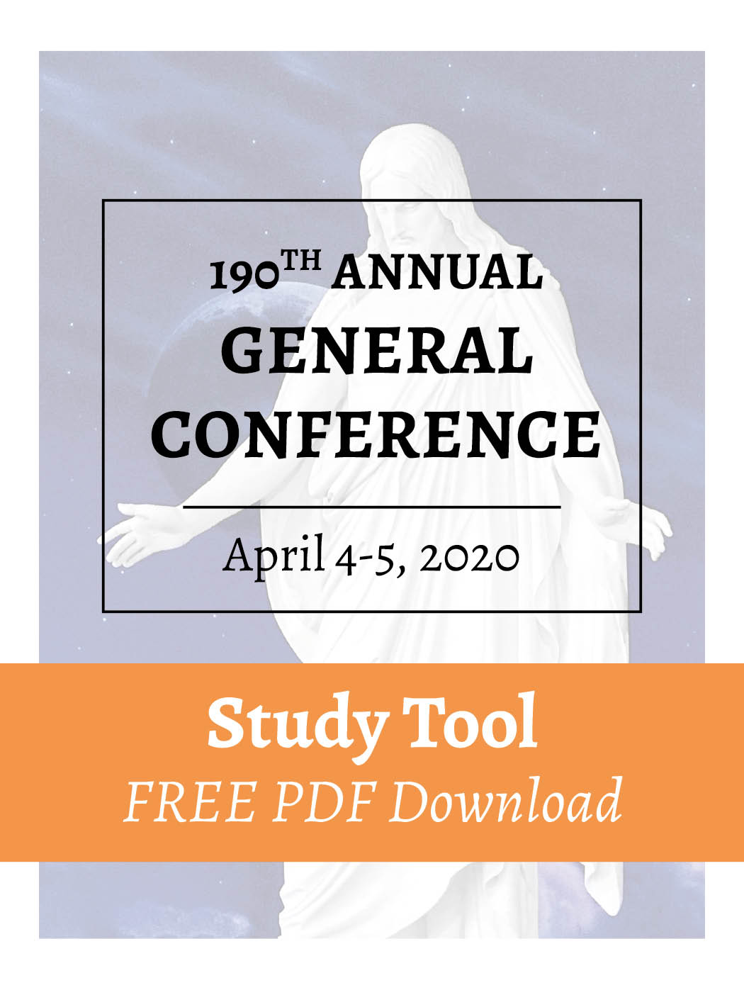 FREE PDF Download – April 2020 – General Conference Study Tool